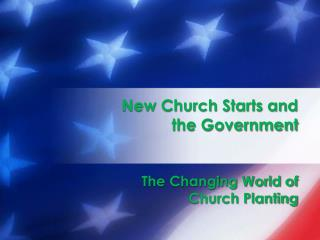 New Church Starts and  the Government