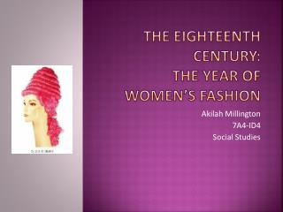 The Eighteenth century: the year of women�s fashion