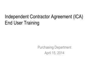 Independent Contractor Agreement (ICA)  End User  Training