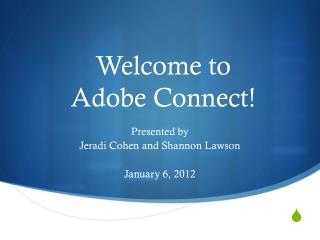 Welcome to  Adobe Connect!