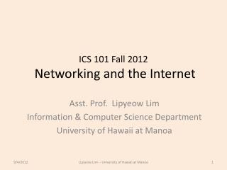 ICS 101 Fall 2012  Networking and the Internet