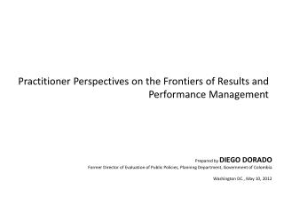 Practitioner Perspectives on the Frontiers  of  Results  and  Performance Management