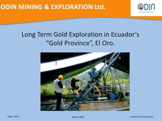 "Long Term Gold Exploration in Ecuador's ""Gold Province"", El Oro."
