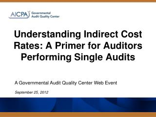 Understanding Indirect Cost Rates: A Primer for Auditors Performing Single Audits