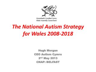The National Autism Strategy for Wales 2008-2018