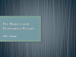 The Modern and Postmodern Periods