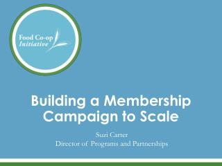 Building a Membership Campaign to Scale