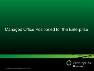 Managed Office Positioned for the Enterprise