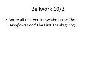 Bellwork  10/3