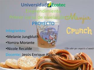 Universidad     Ecotec Emprendimiento Primer curso de nivelación 2013 PROYECTO