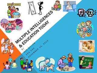 Multiple Intelligences  & Education today
