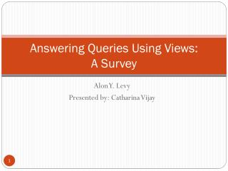 Answering Queries Using Views:         A Survey