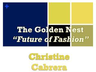 """The Golden Nest  """"Future of Fashion"""""""