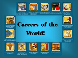 Careers  of  the   World!