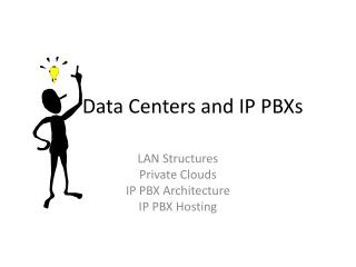 Data Centers and IP PBXs