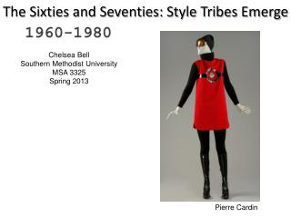 The Sixties and Seventies: Style Tribes Emerge