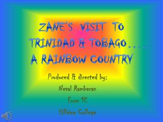 ZANE'S  VISIT  TO     TRINIDAD & TOBAGO….. A RAINBOW COUNTRY