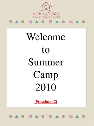 Welcome to Summer  Camp 2010 (Preschool C)