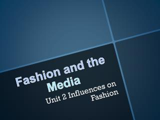 Fashion and the Media