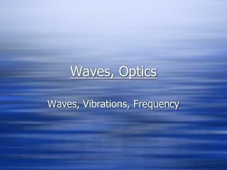 Waves, Optics