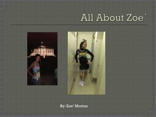All About Zoe`