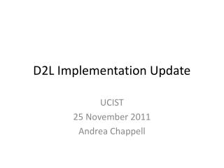 D2L Implementation Update