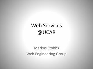 Web Services @UCAR