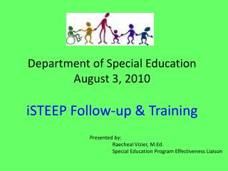 Department of Special Education August 3, 2010 iSTEEP Follow-up & Training
