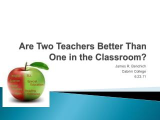 Are Two Teachers Better Than One in the Classroom?