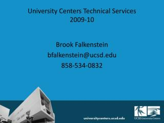 University Centers Technical Services 2009-10