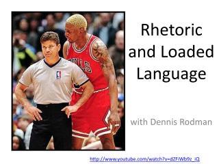 Rhetoric and Loaded Language