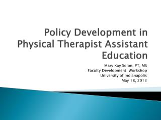 Policy Development in Physical Therapist Assistant Education
