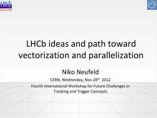 LHCb  ideas and path toward  vectorization  and parallelization