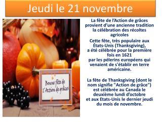 La fête de l'Action de grâces provient d'une ancienne tradition la célébration des récoltes agricoles