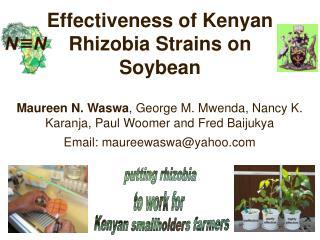 Maureen N. Waswa , George M. Mwenda, Nancy K. Karanja, Paul Woomer and Fred Baijukya   Email: maureewaswa@yahoo.com