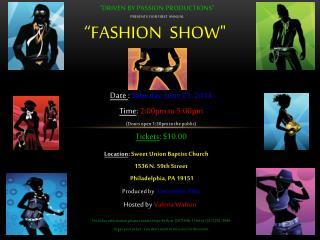 """Driven By Passion Productions"" presents our first  annual ""Fashion   Show"""