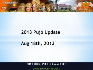 2013  Pujo Update Aug 18th, 2013