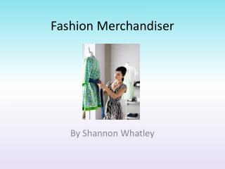 Fashion  Merchandiser