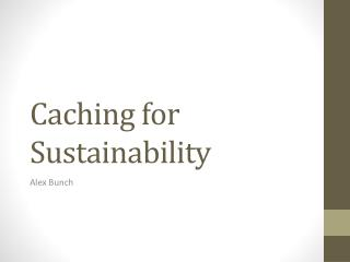 Caching for Sustainability