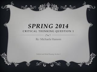 Spring 2014 critical thinking Question 1