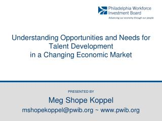 Understanding Opportunities and Needs for Talent Development  in a Changing Economic Market