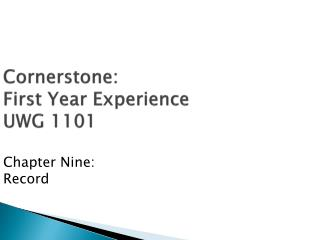 Cornerstone: First Year Experience UWG 1101