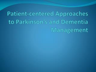 Patient-centered Approaches to Parkinson's and Dementia Management