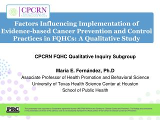 Factors Influencing Implementation of Evidence-based Cancer Prevention and Control Practices in FQHCs:  A  Qualitative