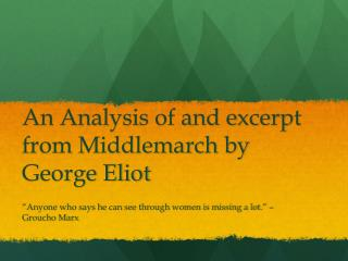 An Analysis of and excerpt from Middlemarch by George Eliot