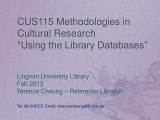 """CUS115  Methodologies  in Cultural  Research  """"Using  the  Library Databases"""""""