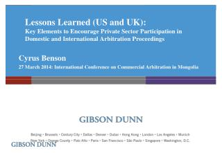 Lessons Learned (US and UK):  Key Elements to Encourage Private Sector Participation in Domestic and International Arbi