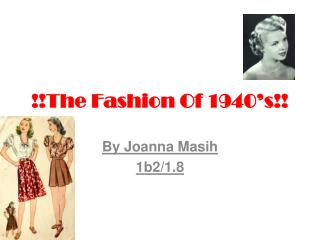 !!The Fashion Of 1940's!!