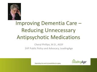 Improving Dementia Care – Reducing Unnecessary Antipsychotic Medications