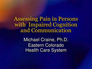 assessing pain in persons  with  impaired cognition  and communication
